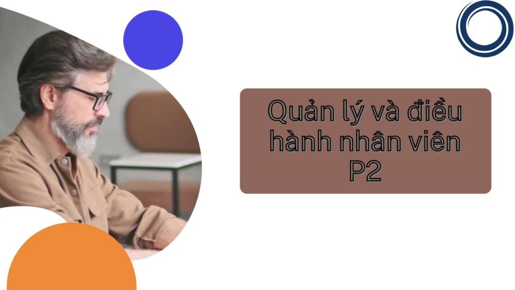 79. QUẢN LÝ & ĐIỀU HÀNH NV 2